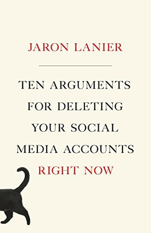 Cover of Ten Arguments for Deleting Your Social Media Accounts Right Now (Jaron Lanier, 2018)