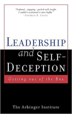 Leadership and Self Deception (The Arbinger Institute)